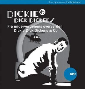 Dickie Dick Dickens 6 (lydbok) av Rolf Becker