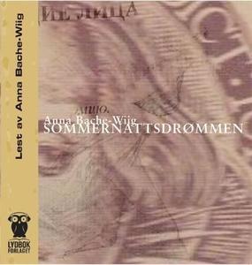 Sommernattsdrømmen (lydbok) av Anna Bache-Wii
