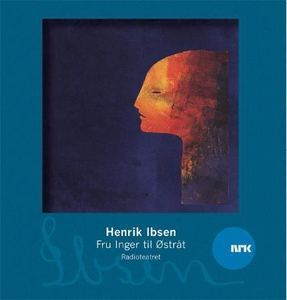 Fru Inger til Østråt (lydbok) av Henrik Ibsen