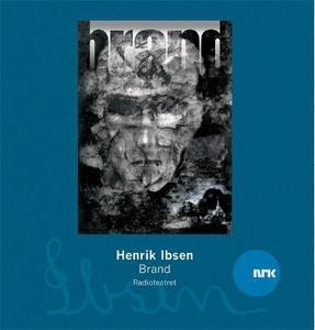 Brand (lydbok) av Henrik Ibsen, NRK Radioteat