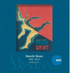 Peer Gynt (lydbok) av Henrik Ibsen, Radioteat