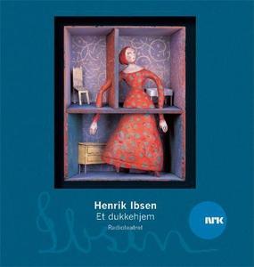 Et dukkehjem (lydbok) av Henrik Ibsen, NRK Ra