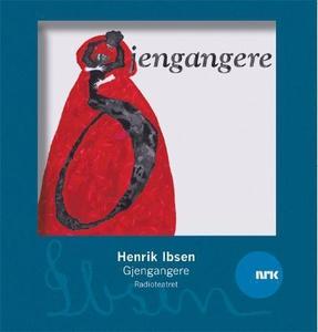 Gjengangere (lydbok) av Henrik Ibsen, Radiote