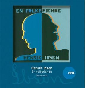 En folkefiende (lydbok) av Henrik Ibsen, NRK