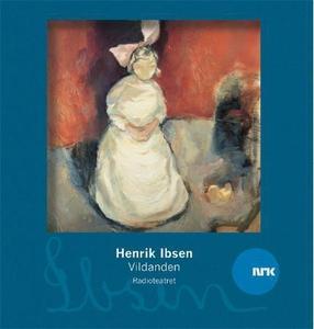 Vildanden (lydbok) av Henrik Ibsen, NRK Radio