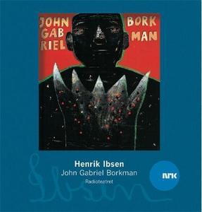 John Gabriel Borkman (lydbok) av Henrik Ibsen