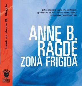 Zona frigida (lydbok) av Anne B. Ragde