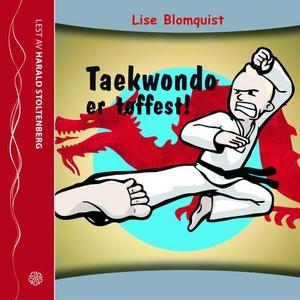 Taekwondo er tøffest! (lydbok) av Lise Blomqu