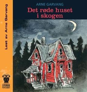 Det røde huset i skogen (lydbok) av Arne Garv