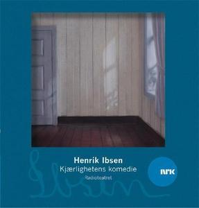 Kjærlighetens komedie (lydbok) av Henrik Ibse