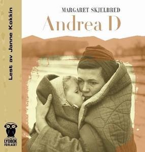 Andrea D (lydbok) av Margaret Skjelbred