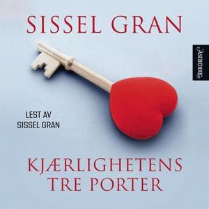 Kjærlighetens tre porter (lydbok) av Sissel G