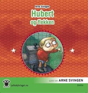 Hubert og flekken (lydbok) av Arne Svingen