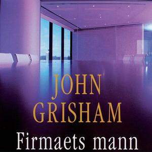 Firmaets mann (lydbok) av John Grisham