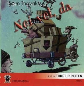 Nei vel, da (lydbok) av Bjørn Ingvaldsen