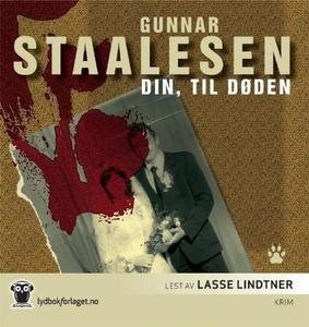 Din, til døden (lydbok) av Gunnar Staalesen