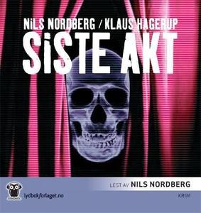 Siste akt (lydbok) av Nils Nordberg, Klaus Ha