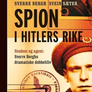 Spion i Hitlers rike (lydbok) av Sverre Bergh
