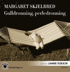 Gulldronning, perledronning (lydbok) av Marga