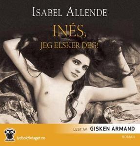 Inés, jeg elsker deg! (lydbok) av Isabel Alle
