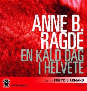 En kald dag i helvete (lydbok) av Anne B. Rag