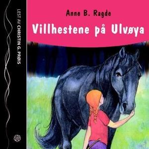 Villhestene på Ulvøya (lydbok) av Anne B. Rag