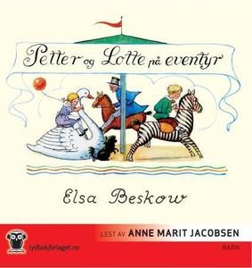 Petter og Lotte på eventyr (lydbok) av Elsa B