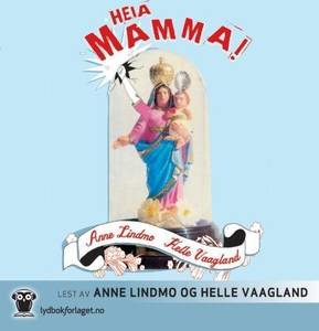 Heia mamma! (lydbok) av Anne Lindmo, Helle Va