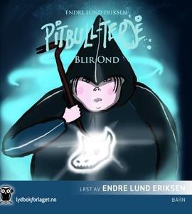 Pitbull-Terje blir ond (lydbok) av Endre Lund
