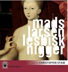 Lesbisk nigger (lydbok) av Mads Larsen