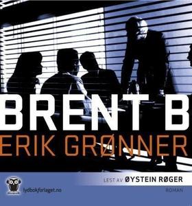 Brent B (lydbok) av Erik Grønner