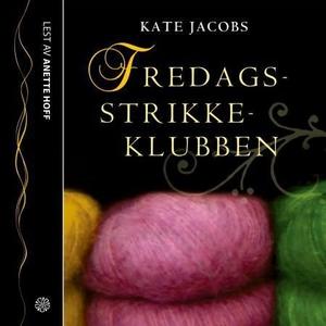 Fredagsstrikkeklubben (lydbok) av Kate Jacobs