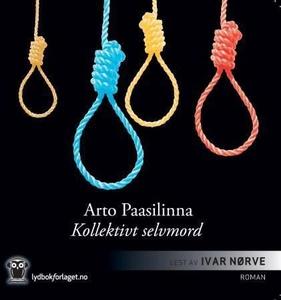 Kollektivt selvmord (lydbok) av Arto Paasilin