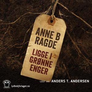 Ligge i grønne enger (lydbok) av Anne B. Ragd