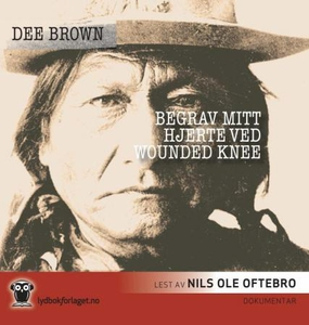 Begrav mitt hjerte ved Wounded Knee (lydbok)