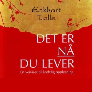 Det er nå du lever (lydbok) av Eckhart Tolle