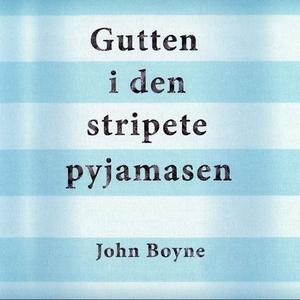 Gutten i den stripete pyjamasen (lydbok) av J