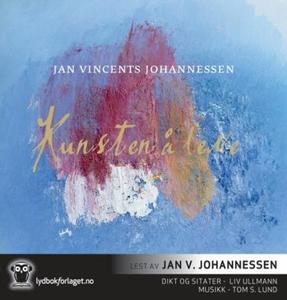 Kunsten å leve (lydbok) av Jan Vincents Johan