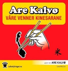 Våre venner kinesarane (lydbok) av Are Kalvø