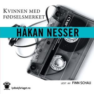 Kvinnen med fødselsmerket (lydbok) av Håkan N