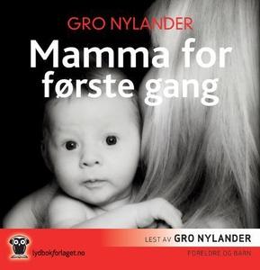 Mamma for første gang (lydbok) av Gro Nylande