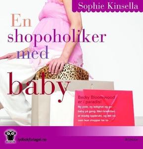 En shopoholiker med baby (lydbok) av Sophie K