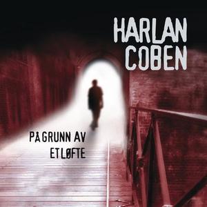 På grunn av et løfte (lydbok) av Harlan Coben