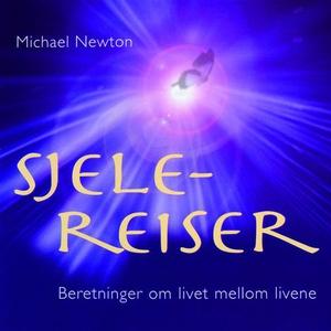 Sjelereiser (lydbok) av Michael Newton