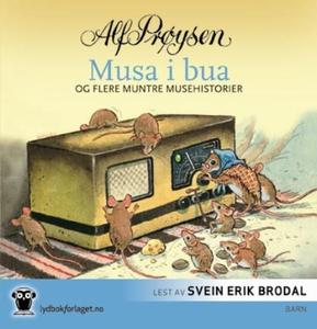 Musa i bua og flere muntre musehistorier (lyd