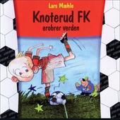 Knoterud FK erobrer verden