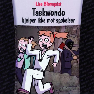 Taekwondo hjelper ikke mot spøkelser (lydbok)