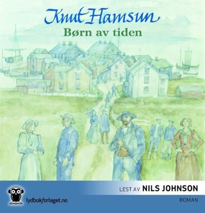 Børn av tiden (lydbok) av Knut Hamsun