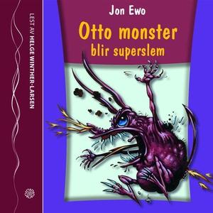 Otto monster blir superslem (lydbok) av Jon E