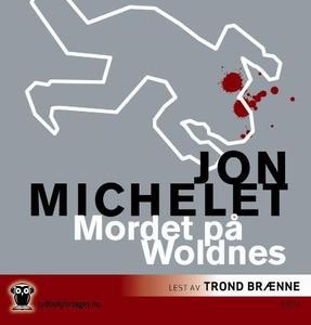 Mordet på Woldnes (lydbok) av Jon Michelet
